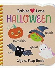 Babies Love Halloween Lift a Flap