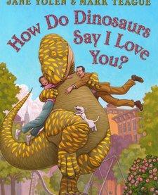 HOW DO DINOSAURS SAY I LOVE YOU? BOOK