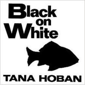 Black on White - Hoban, Tana