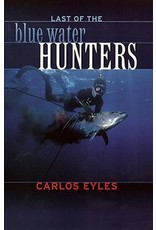 Last of the Blue Water Hunters by Carlos Eyles