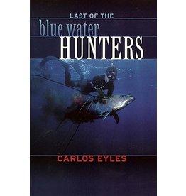 Last of the Blue Water Hunters by Carlos Eyles
