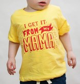 Shop Good: Tees Get It from My Mama Kids Tee