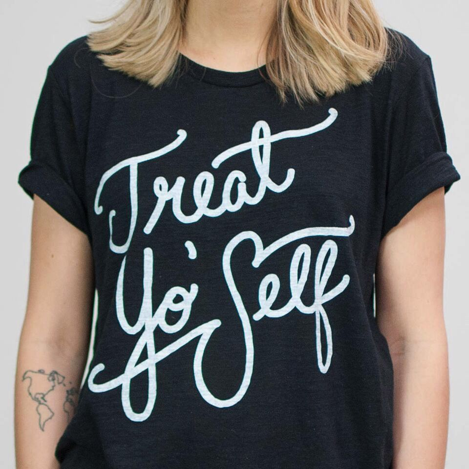 Shop Good: Tees Treat Yo' Self Tee