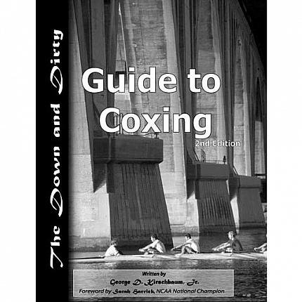 The Down and Dirty Guide to Coxing Book
