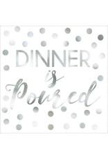 """""""Dinner Is Poured"""" Beverage Napkins - Foil Hot-Stamped (16)"""
