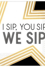 I Sip, You Sip, We Sip Beverage Napkins (16)