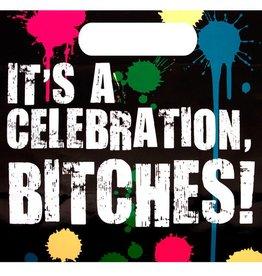 It's A Celebration Bitches! Gift Bag
