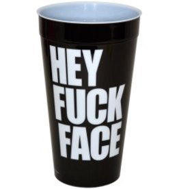 Plastic Drinking Cup Hey Fuck Face