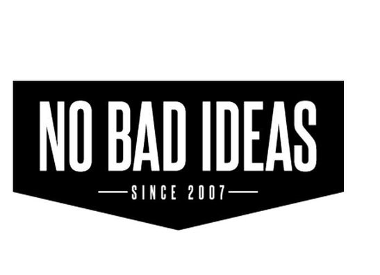 No Bad Ideas