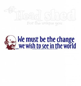 We Must Be The Change Sticker