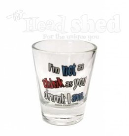 Kalan - Shot Glass - I'm Not As Think As You Drunk I Am
