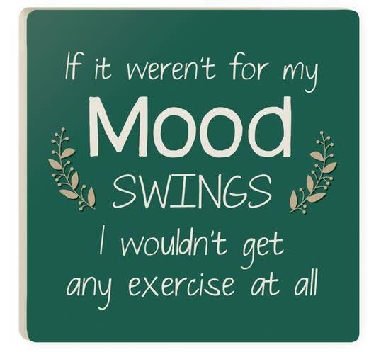 P. Graham Dunn Women Humor Coaster, Mood Swings