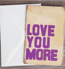 Natural Life Greeting Card Love You More