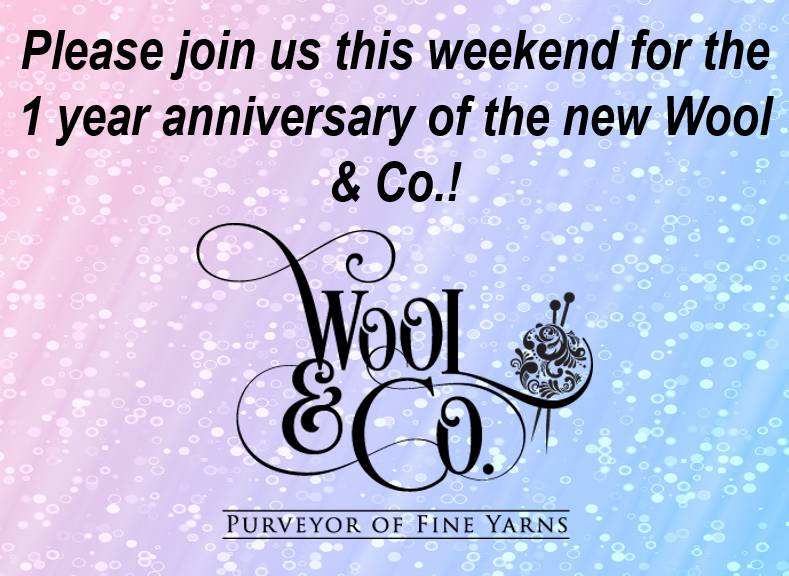 Please join us this weekend for the 1 year anniversary of the new Wool & Co.!