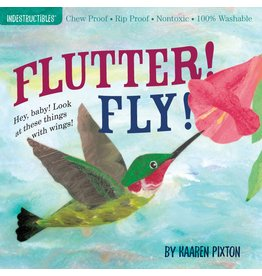 WORKMAN PUBLISHING FLUTTER! FLY! INDESTRUCTIBLE