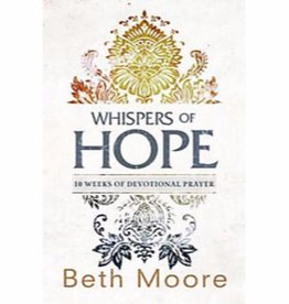 BETH MOORE Whispers Of Hope