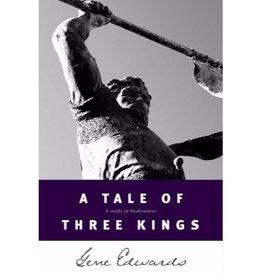 GENE EDWARDS A TALE OF THREE KINGS