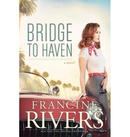 FRANCINE RIVERS Bridge To Haven
