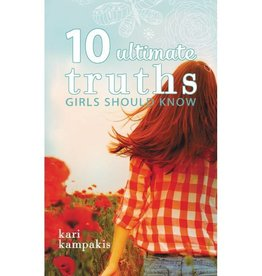 KARI KAMPAKIS 10 Ultimate Truths Girls Should Know