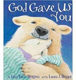 LISA TAWN BERGREN God Gave Us You