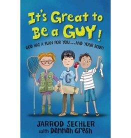 JARROD SECHLER IT'S GREAT TO BE A GUY