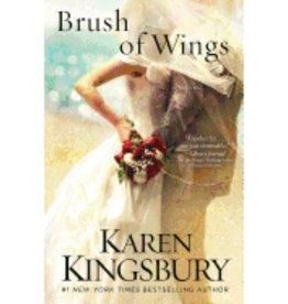 KAREN KINGSBURY BRUSH OF WINGS