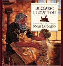 MAX LUCADO BECAUSE I LOVE YOU