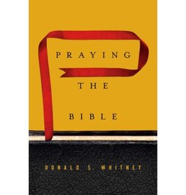 DONALD S. WHITNEY PRAYING THE BIBLE