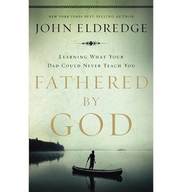 JOHN ELDREDGE Fathered By God