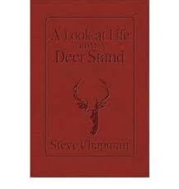 STEVE CHAPMAN A LOOK AT THE LIFE FROM A DEER STAND