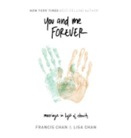 FRANCIS CHAN YOU AND ME FOREVER