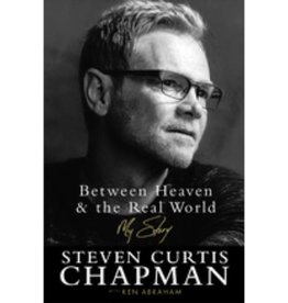 STEVEN CURTIS CHAPMAN BETWEEN HEAVEN & THE REAL WORLD