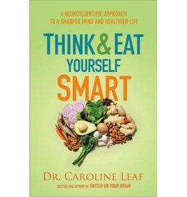 CAROLINE LEAF Think & Eat Yourself Smart