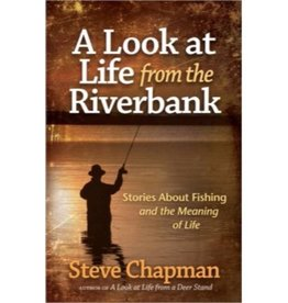 STEVE CHAPMAN A Look At Life From The Riverbank