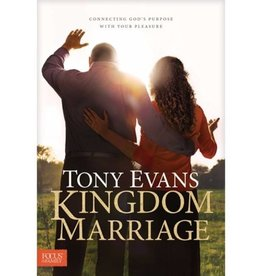TONY EVANS KINGDOM MARRIAGE: CONNECTING GOD'S PURPOSE WITH YOUR PLEASURE