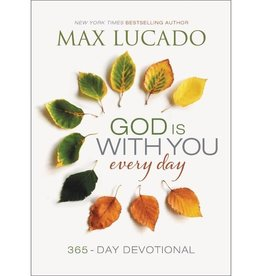 MAX LUCADO GOD IS WITH YOU EVERY DAY - 365 DAY DEVOTIONAL