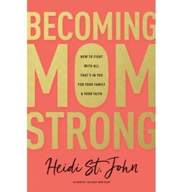 HEIDI ST. JOHN Becoming Mom Strong