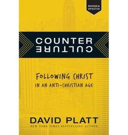 DAVID PLATT COUNTER CULTURE: FOLLOWING CHRIST IN AN ANTI-CHRISTIAN AGE