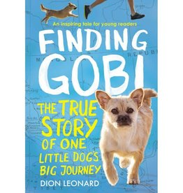 DION LEONARD Finding Gobi: Young Reader's Edition: The True Story of One Little Dog's Big Journey