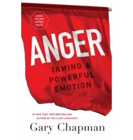 GARY CHAPMAN Anger: Taming A Powerful Emotion