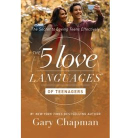 GARY CHAPMAN The 5 Love Languages Of Teenagers