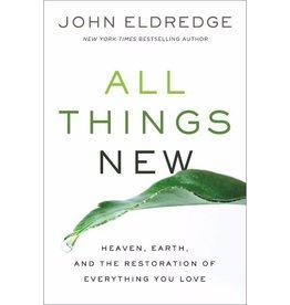 JOHN ELDREDGE All Things New