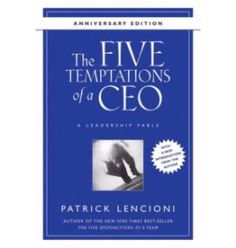 PATRICK LENCIONI The Five Temptations of a CEO: A Leadership Fable