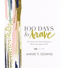 ANNIE F DOWNS 100 Days To Brave