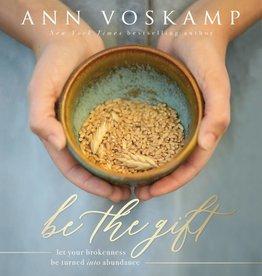 ANN VOSKAMP Be The Gift