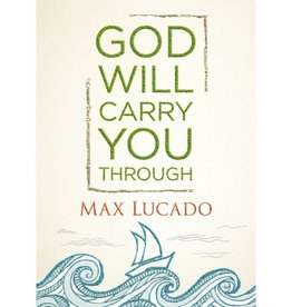 MAX LUCADO God Will Carry You Through