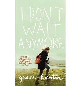 GRACE THORNTON I Don't Wait Anymore