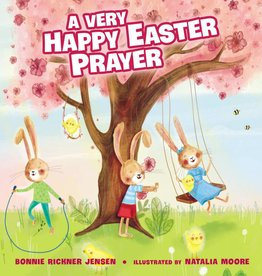 BONNIE RICKNER JENSEN A Very Happy Easter Prayer
