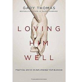 GARY THOMAS Loving Him Well