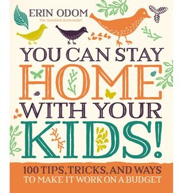ERIN ODOM You Can Stay Home with Your Kids